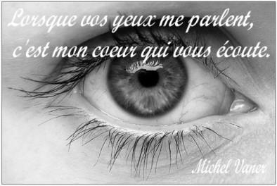 Lorsque vos yeux me parlent, c'est mon coeur qui vous écoute